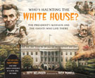 Who's Haunting the White House? The President's Mansion and the Ghosts Who Live There, Revised Edition