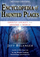 Encyclopedia of Haunted Places: Ghostly Locales from Around the World - Second Edition