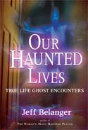 Our Haunted Lives: True Life Ghost Encounters