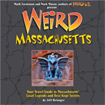 Weird Massachusetts by Jeff Belanger