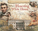 Who's Haunting the White House by Jeff Belanger
