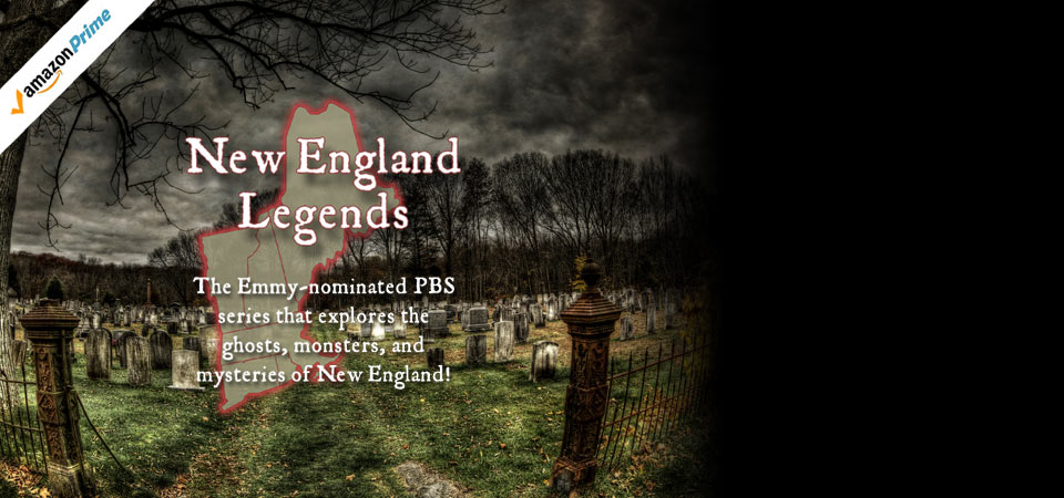 The New England Legends television series on PBS and Amazon Prime.