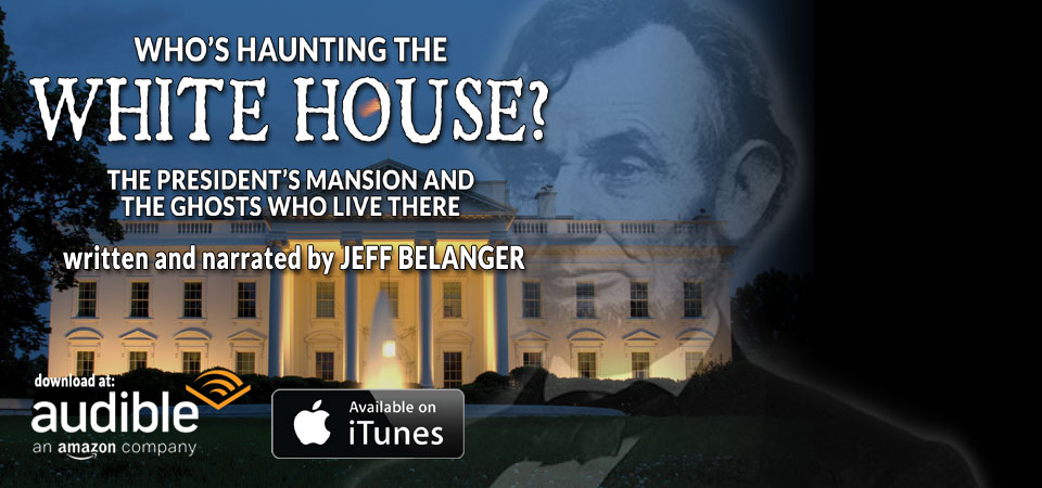 Who's Haunting the White House? The President's Mansion and the Ghosts Who Live There Audio Book