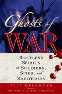 Ghosts of War: Restless Spirits of Soldiers, Spies, and Saboteurs