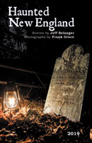 2019 Haunted New England Calendar by Jeff Belanger, photography by Frank Grace