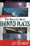 The Worlds Most Haunted Places, Revised Edition: From the Secret Files of Ghostvillage.com